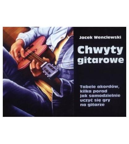 Chwyty gitarowe - Wenclewski Jacek (oprawa miękka)