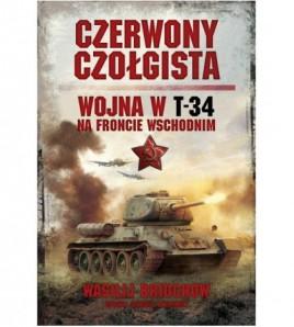 Czerwony czołgista. Wojna w T-34 na Froncie Wschodnim - Wasilij Briuchow (oprawa miękka)