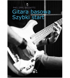 Gitara basowa. Szybki start - Phelippe Bassatti (oprawa miękka)
