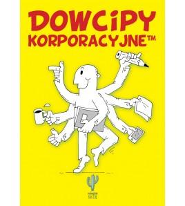 Dowcipy korporacyjne - Robert Trojanowski (oprawa miękka)-Powystawowa