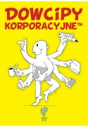 Dowcipy korporacyjne - Robert Trojanowski (oprawa miękka)