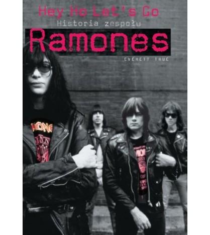 HEJ HO LETS GO! Historia zespołu Ramones - Everett True (oprawa miękka) - Powystawowa