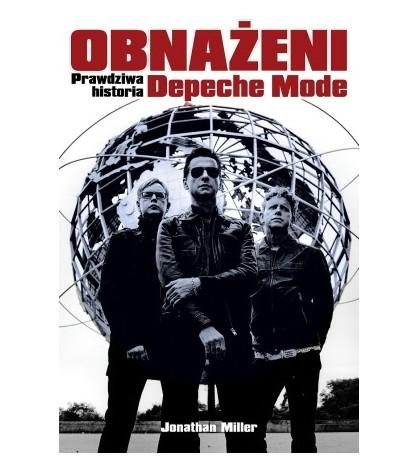 OBNAŻENI. Prawdziwa historia Depeche Mode - Jonathan Miller (oprawa miękka) - Powystawowa