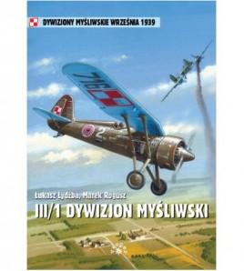 III/1 DYWIZJON MYŚLIWSKI 1. Pułku Lotniczego z Warszawy - Marek Rogusz (oprawa miękka)