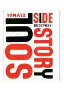 Soul Side Story - Tomasz Budzyński (oprawa miękka) - Powystawowa