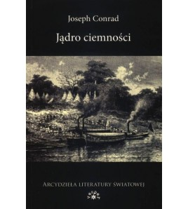 JĄDRO CIEMNOŚCI - Joseph Conrad (oprawa miękka)