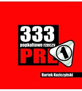333 POPKULTOWE RZECZY PRL wersja LUX! (oprawa twarda) - Powystawowa