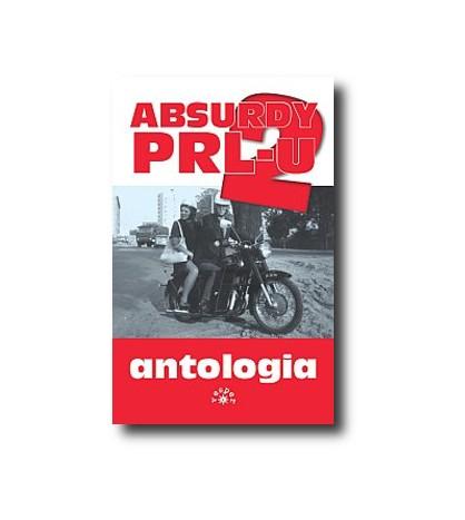 Absurdy PRL-u 2 antologia