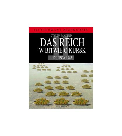 Dywizja pancerna Das Reich w bitwie o Kursk - David Porter (oprawa miękka) - Powystawowa
