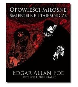 Opowieści miłosne, śmiertelne i tajemnicze - Edgar Allan Poe (oprawa twarda) - Powystawowa