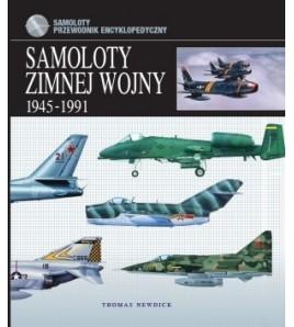 Samoloty zimnej wojny 1945-1991 - Thomas Newdick (oprawa twarda) - Powystawowa