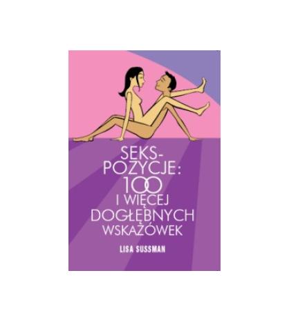 SEKSPOZYCJE: 100 I WIĘCEJ DOGŁĘBNYCH WSKAZÓWEK - Lisa Sussman (oprawa miękka) - Powystawowa