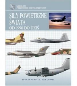 Siły powietrzne świata od 1990 do dziś - Thomas Newdick (oprawa twarda) - Powystawowa