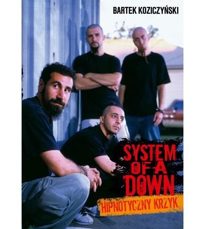 System Of A Down. Wojownicze dusze