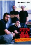 System Of A Down. Hipnotyczny krzyk - Bartek Koziczyński (oprawa miękka)