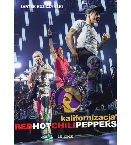 img Kalifornizacja. Red Hot Chili Peppers (wyd. III)