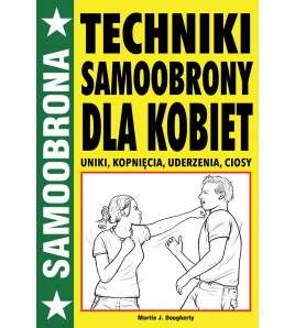 TECHNIKI SAMOOBRONY DLA KOBIET - Martin J. Dougherty (oprawa miękka)