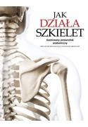 Jak działa szkielet. Ilustrowany przewodnik anatomiczny - dr Peter Abrahams (oprawa twarda)