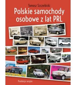 Polskie samochody osobowe lat PRL: produkcja seryjna - Tomasz Szczerbicki (oprawa twarda)