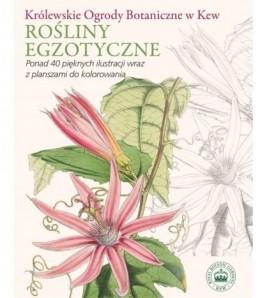 Królewskie Ogrody Botaniczne w Kew Rośliny egzotyczne Ponad 40 pięknych ilustracji wraz z planszami do kolorowania - opracowanie zbiorowe (oprawa miękka) - Powystawowa