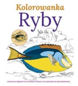 Kolorowanka RYBYPonad 40 pięknych ilustracji wraz z planszami do kolorowania - opracowanie zbiorowe (oprawa miękka)-Powystawowa