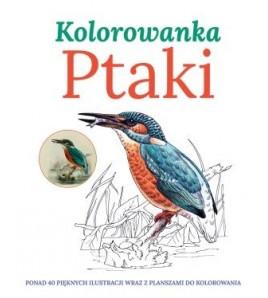 PTAKI kolorowankaPonad 40 pięknych ilustracji wraz z planszami do kolorowania - opracowanie zbiorowe (oprawa miękka)-POWYSTAWOWE