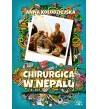 CHIRURGICA W NEPALU - Anna Kołodziejska (oprawa twarda)
