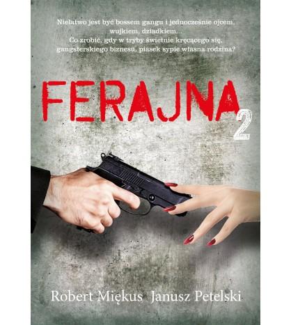 FERAJNA – tom 2 - Robert Miękus, Janusz Petelski (oprawa miękka)