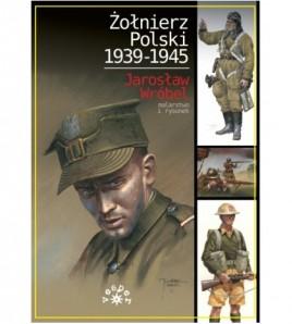 Żołnierz Polski 1939-1945 - Jarosław Wróbel (oprawa twarda) - powystawowa