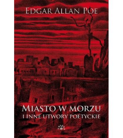 Miasto w morzu i inne utwory poetyckie - Edgar Allan Poe (oprawa twarda)