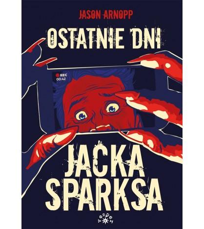 OSTATNIE DNI JACKA SPARKSA - Jason Arnopp (oprawa miękka)