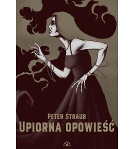 UPIORNA OPOWIEŚĆ - Peter Straub (oprawa twarda)
