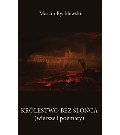 KRÓLESTWO BEZ SŁOŃCA - Marcin Rychlewski (oprawa miękka)