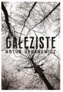 Gałęziste - Artur Urbanowicz (Oprawa Miękka)