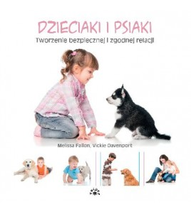 Dzieciaki i psiaki. Tworzenie bezpiecznej i zgodnej relacji image
