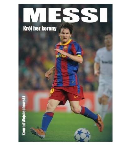 Messi - Król bez korony - Konrad Wojciechowski (oprawa miękka)