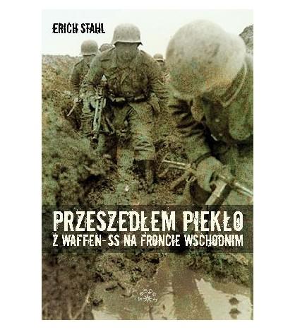 Przeszedłem piekło z Waffen-SS na froncie wschodnim. Lata wojny - Erich Stahl (Oprawa miękka)