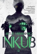 INKUB - Artur Urbanowicz (oprawa twarda)