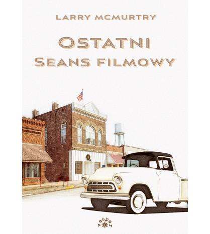 OSTATNI SEANS FILMOWY - Larry McMurtry (oprawa miękka)