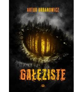 GAŁĘZISTE - Artur Urbanowicz (oprawa twarda)
