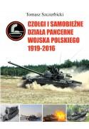 Czołgi i samobieżne działa pancerne Wojska Polskiego 1919–2016 - Tomasz Szczerbicki (oprawa twarda) - Powystawowa