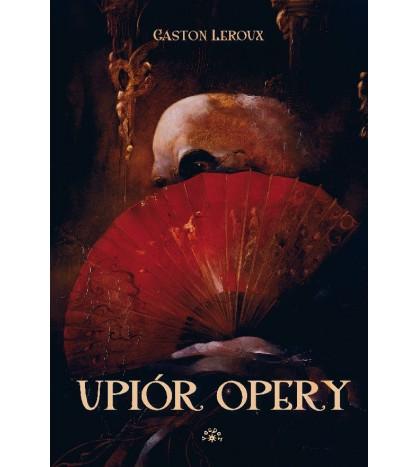 UPIÓR OPERY - Gaston Leroux (oprawa twarda)