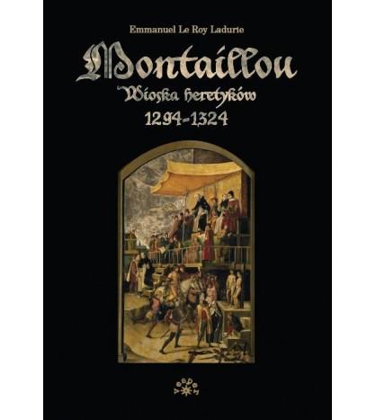 Montaillou wioska heretyków 1294-1324 - Le Roy Ladurie Emmanuel (oprawa twarda)
