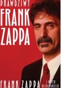 PRAWDZIWY FRANK ZAPPA - Frank Zappa, Peter Occhiogrosso (oprawa twarda)