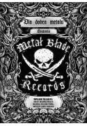 DLA DOBRA METALU. Historia Metal Blade Records - Brian Slagel, współpraca Mark Eglington (oprawa twarda)