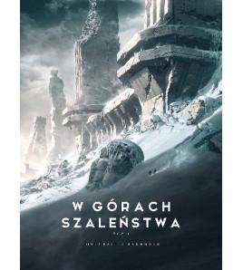 W GÓRACH SZALEŃSTWA [tom1] - H.P. Lovecraft / Francoise Baranger (oprawa twarda)