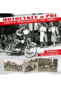 Motocykle w PRL. Rzecz o motoryzacji i nie tylko... - Tomasz Szczerbicki (oprawa twarda)