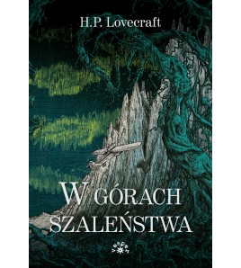 W GÓRACH SZALEŃSTWA - H.P. Lovecraft (oprawa twarda)
