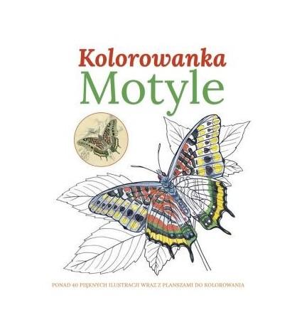 Kolorowanka MOTYLEPonad 40 pięknych ilustracji wraz z planszami do kolorowania - opracowanie zbiorowe (oprawa miękka)