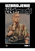 WEHRMACHT – uzbrojenie [tom 1] - Uwe Feist (oprawa twarda) - Powystawowa